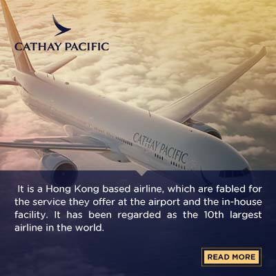 It is a Hong Kong based airline, which are fabled for the service they offer at the airport and the in-house facility. It has been regarded as the 10th largest airline in the world. In business class, procure services like the cabin feature, fine dining, and comfortable seats. Relish in your own private, spacious suite in the first class. Also, you can gain access to the premium lounges on the airport.